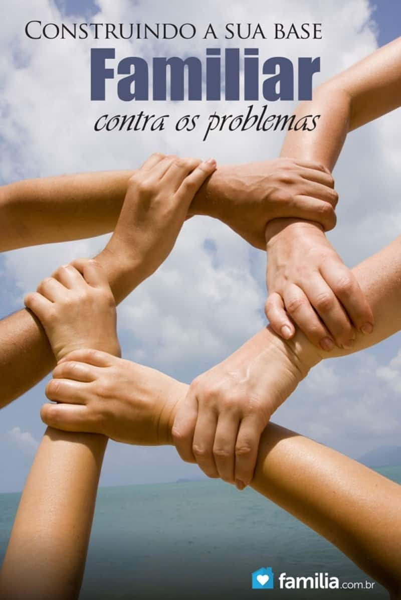 Construir a base de sua família contra problemas   Familia